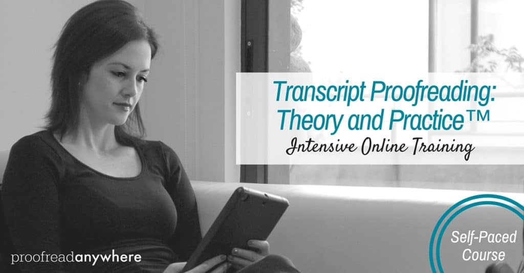 Transcript Proofreading: Theory and Practice™: Learn to Proofread for Court Reporters