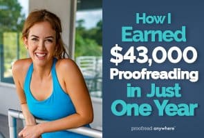 Want to know how much a proofreader earns? Check out my proofreading earnings for one year!