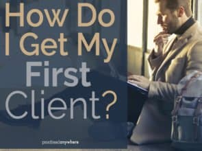 Here's how to get your first client.