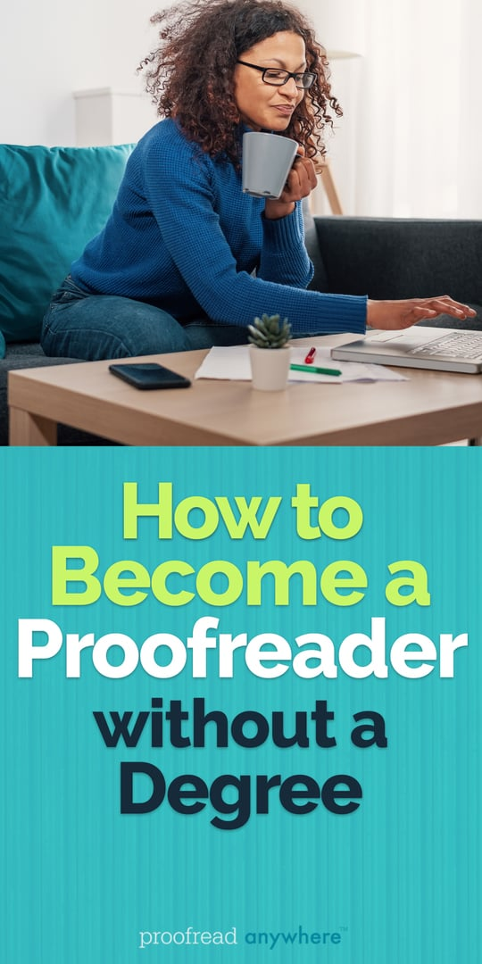 The best tips on how to become a proofreader without a degree!