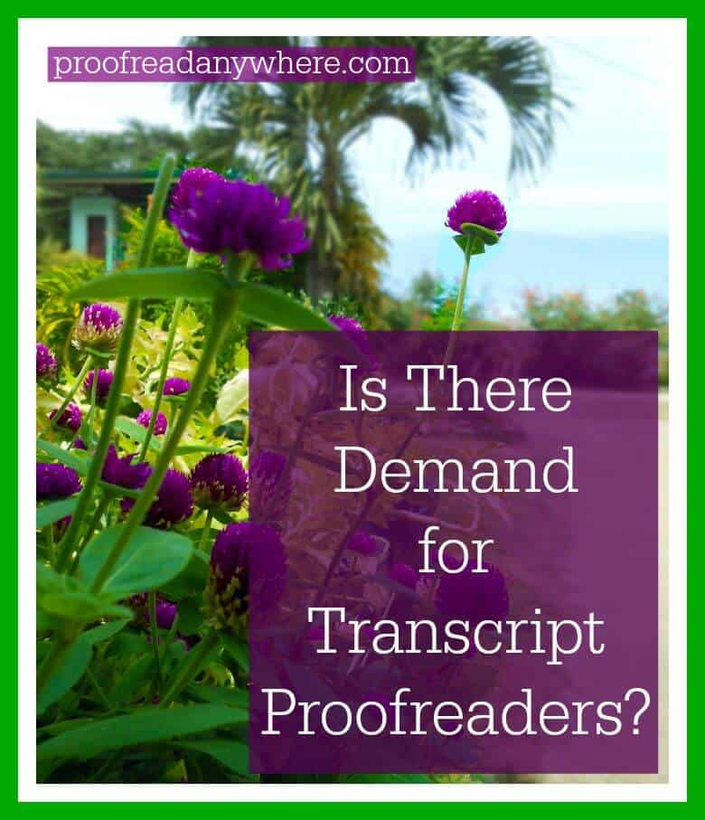 Is There a Demand for Transcript Proofreaders