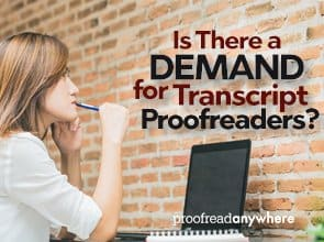 Is There a Demand for Transcript Proofreaders?