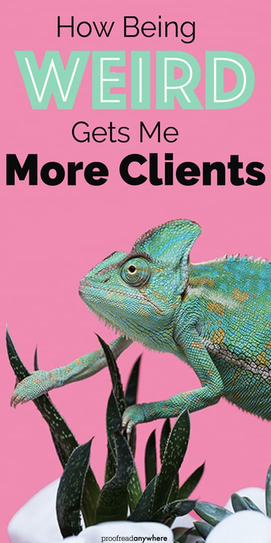Why Being Weird Can Get You More Clients [as a Proofreader]