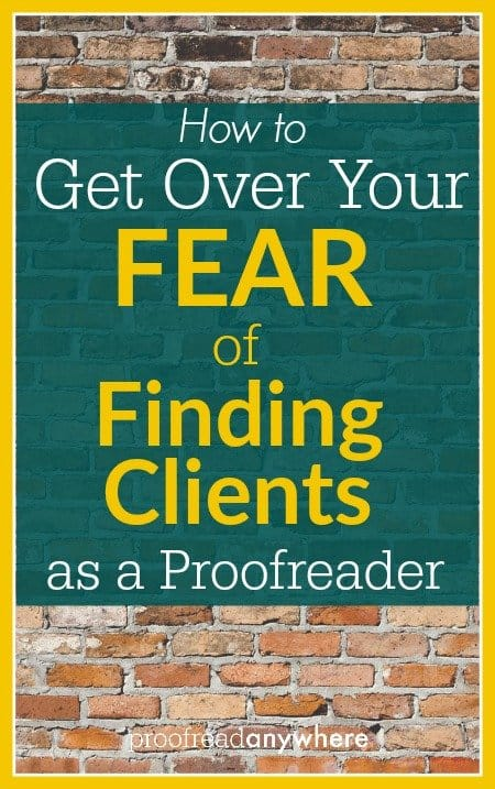 How to Get Over Your Fear of Finding Clients as a Proofreader