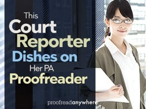 This Court Reporter Dishes on Her PA Proofreader