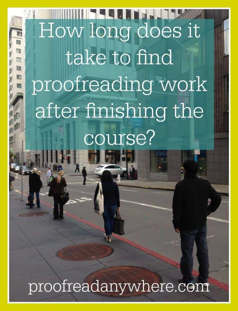How long does it take to find proofreading work after finishing the course