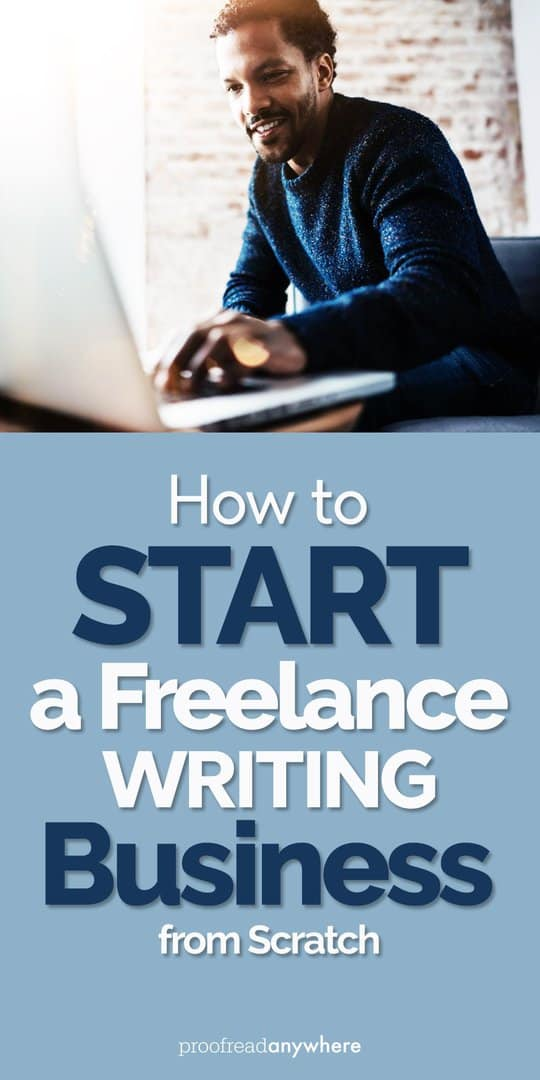 How to Start a Freelance Writing Business from Scratch