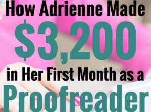 Adrienne made $3,200 in her first month as a proofreader… and her clients LOVE her!