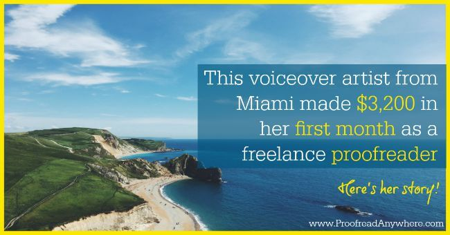 This voiceover artist from Miami made $3,200 in her first month as a freelance proofreader. Here's her story.