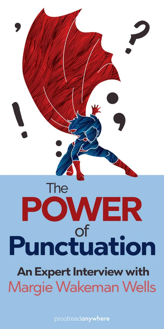 The Power of Punctuation: An Expert Interview with Margie Wakeman Wells