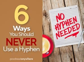6 Scenarios Where Using a Hyphen is Just Plain Wrong
