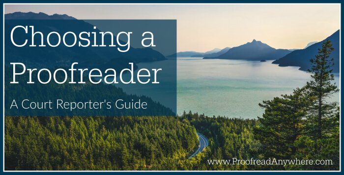 Choosing a Proofreader A Court Reporter's Guide