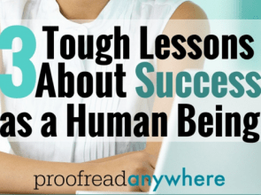 3 Tough Lessons I've Learned About Success As a Human Being