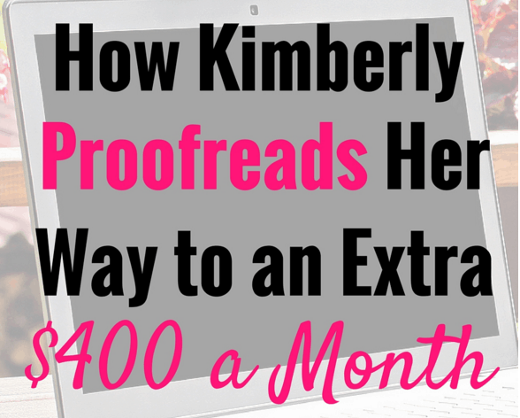 How Kimberly Proofreads Her Way to an Extra $400 a Month