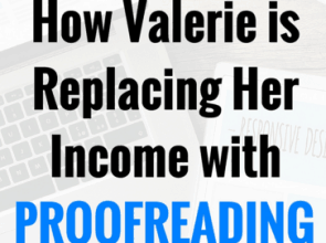 How Valerie is Replacing Her Income with Proofreading