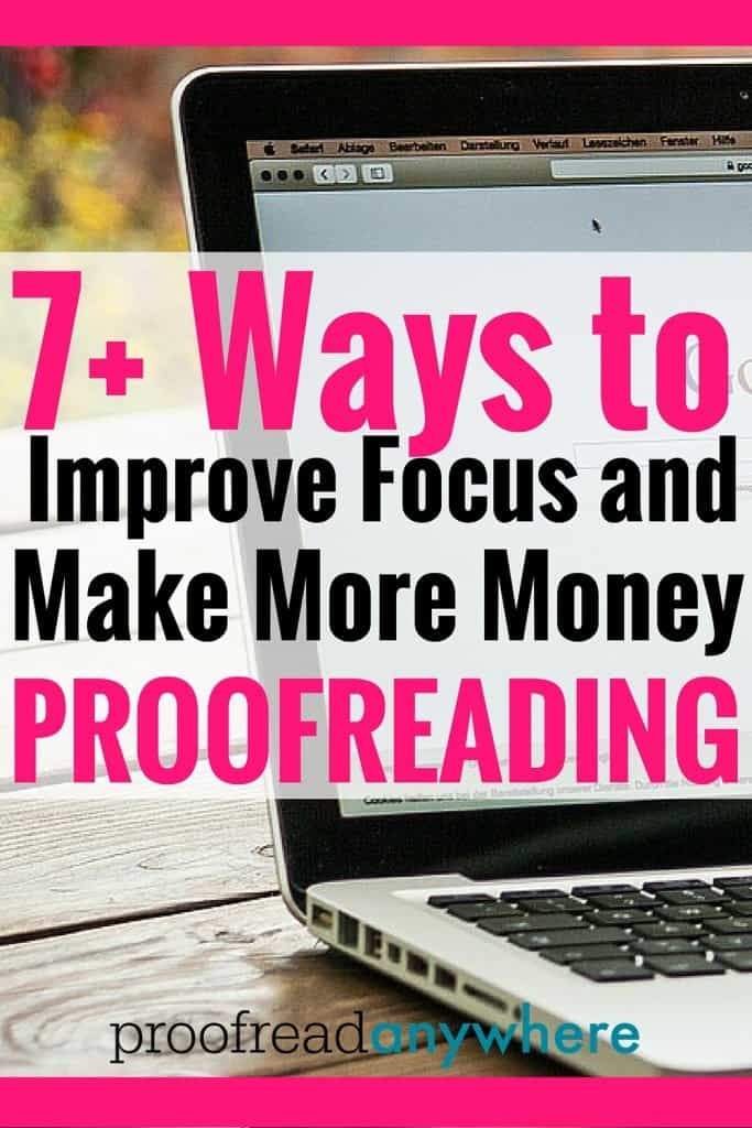 Proofreading at home requires a tremendous ability to focus. Staying focused is how I got my yearly earnings to over $40,000 a year on a part-time basis.
