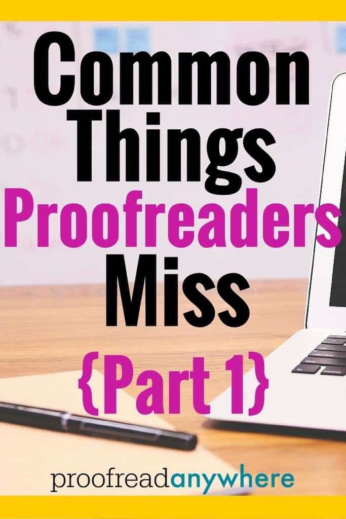Common Things Proofreaders Miss Part 1