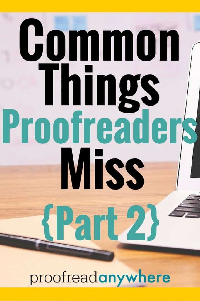 Common Things Proofreaders Miss Part 2