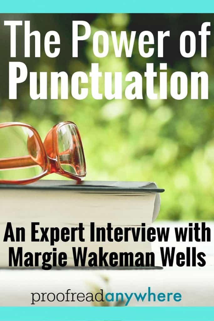 The Power of Punctuation - An Expert Interview with Margie Wakeman Well