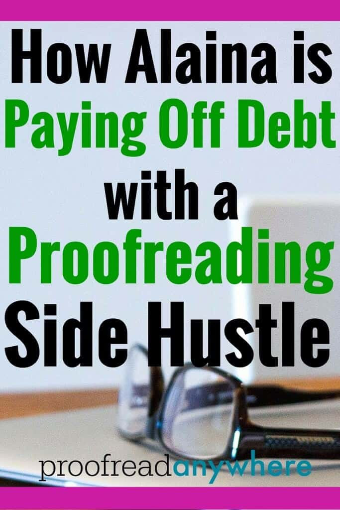 Alaina recouped her course investment and made a profit in just three weeks post course completion as a proofreader. Learn how she is paying off debt with a proofreading side hustle!