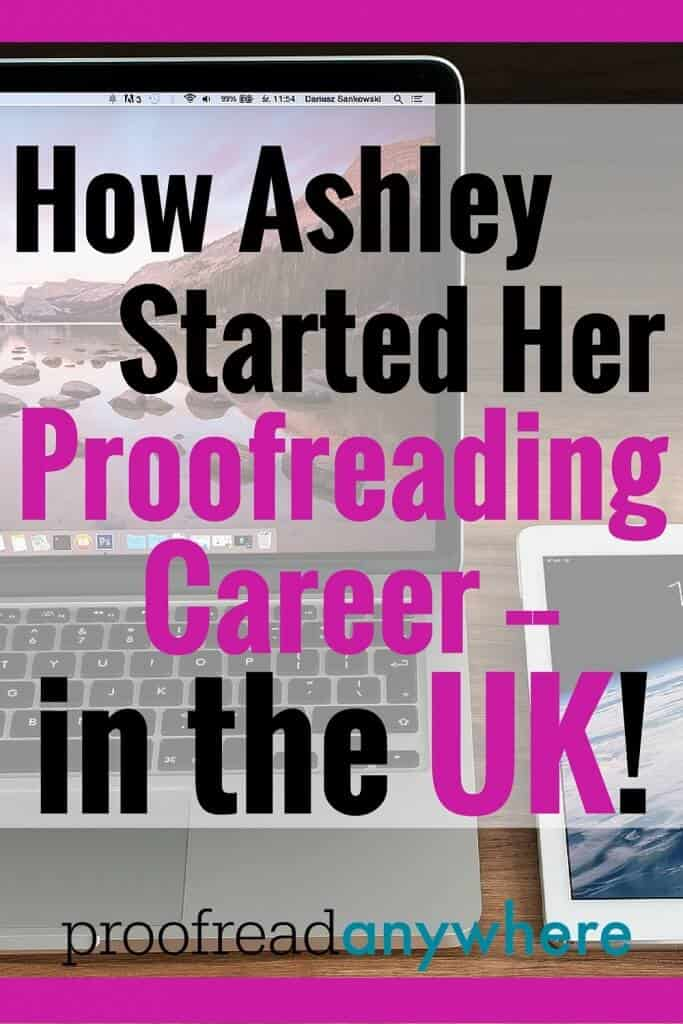 Learn how Ashley started her proofreading career in the UK and landed first client four days after completing the course!