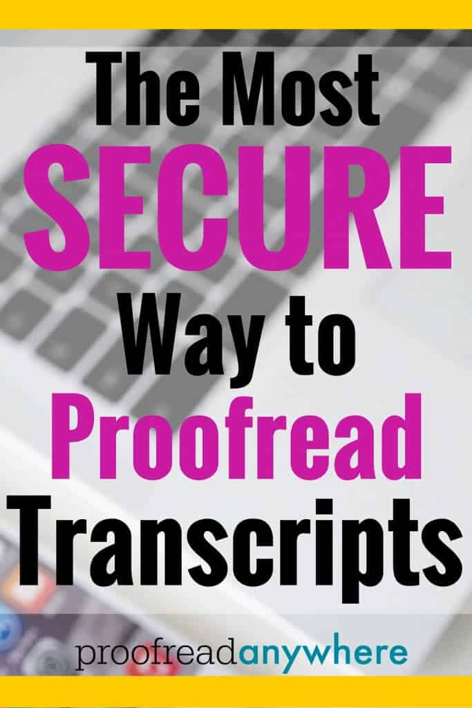 Modern technology has made proofreading transcripts on an iPad extremely secure. It's paramount to use a method of proofreading that will keep the content secure. Learn more here!