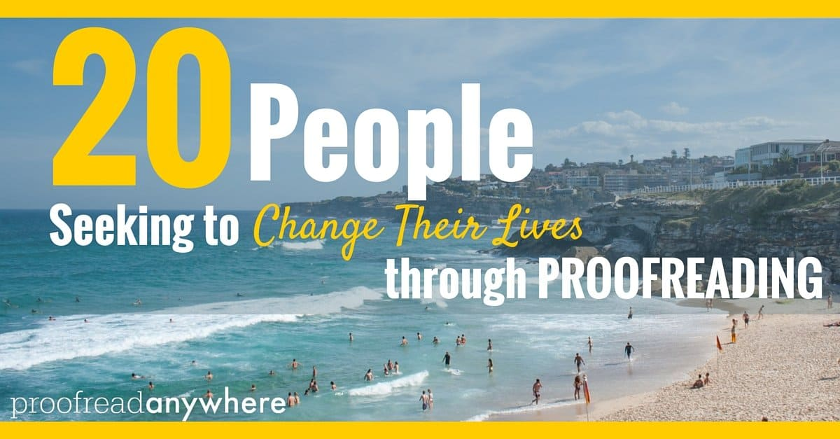 20 People Seeking to Change Their Lives through Proofreading -- they come in all shapes, sizes, and backgrounds!