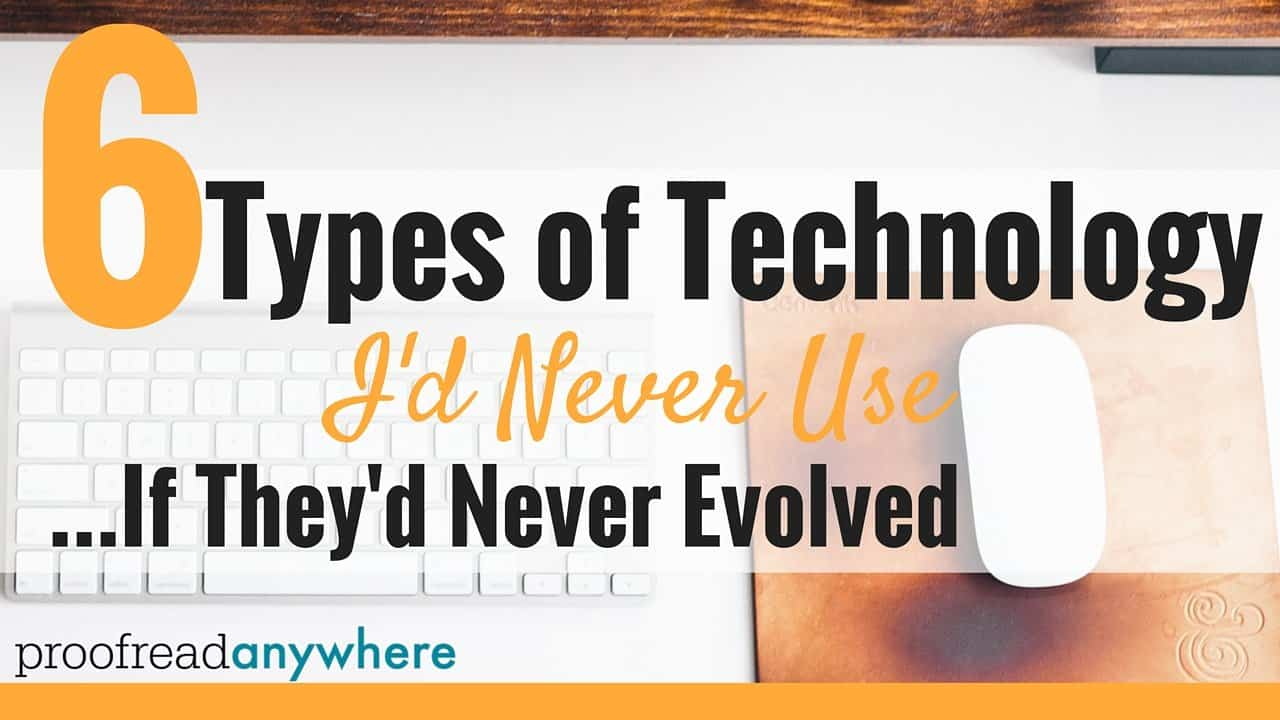Types of Technology I'd Never Use