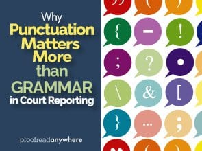 Is grammar important? Why punctuation in court reporting matters more than grammar!