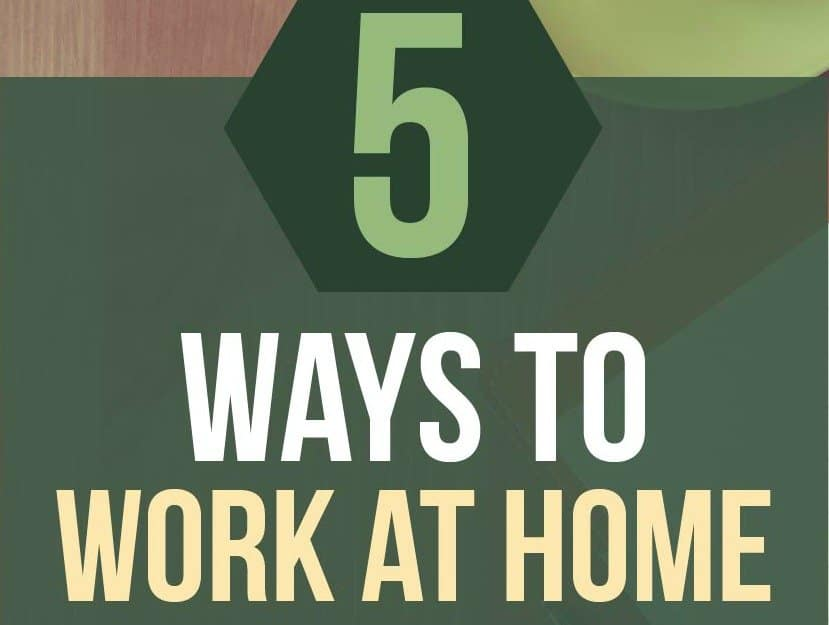 5 Ways to Work at Home that Are Actually Worth Your Time
