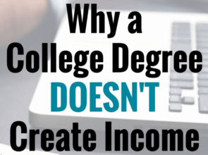 Why a College Degree Doesn't Create Income
