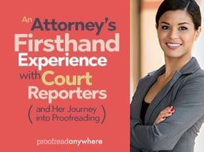 An Attorney's Firsthand Experience with Court Reporters — and Her Journey into Proofreading