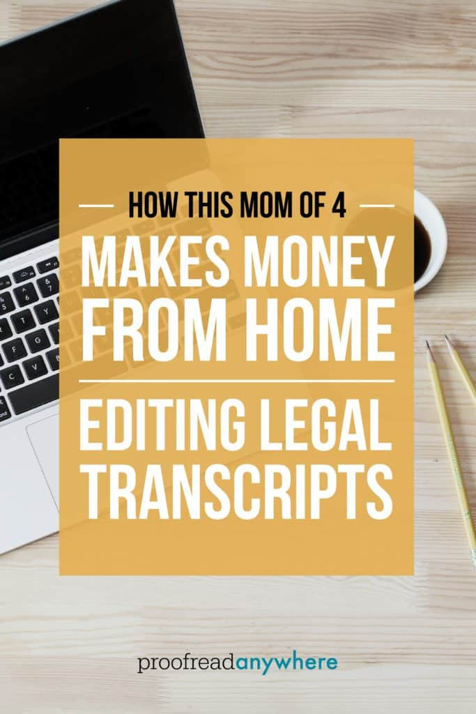 how-this-mom-of-4-makes-money-editing-legal-transcripts-2
