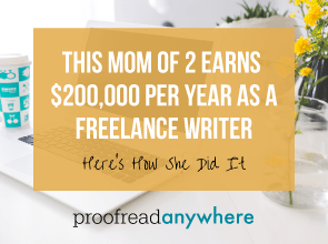 This Mom of 2 Earns $200,000 per Year as a Freelance Writer: Here's How She Did it
