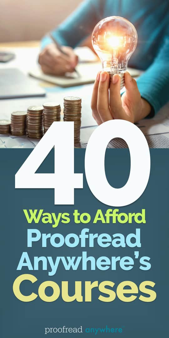Check out these ways you can afford Proofread Anywhere's courses