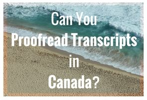 Can you proofread transcripts in Canada?