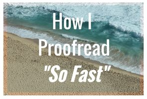 "How I Proofread Transcripts ""So Fast"""