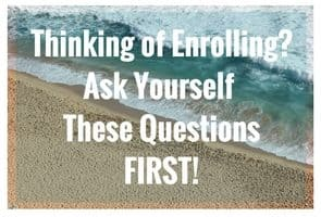 Thinking of Enrolling? Ask Yourself These Questions FIRST.
