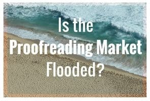 Is the Proofreading Market Flooded?