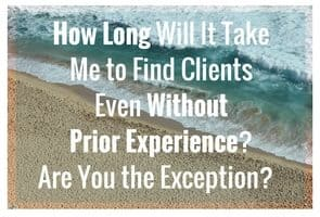 How Do I Know You're Not the Exception? How Long Does It Take Your Students to Find Clients? What If I Have No Prior Proofreading Experience?