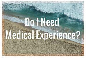 Do I Need Medical Experience?