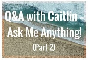 Q&A with Caitlin — Ask Me Anything (Part 2)