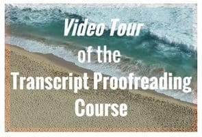 Video Tour of the Transcript Proofreading Course