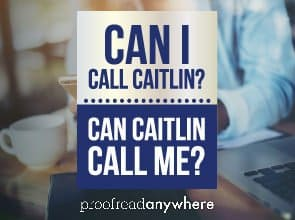 Can I call Caitlin, or can Caitlin call me?
