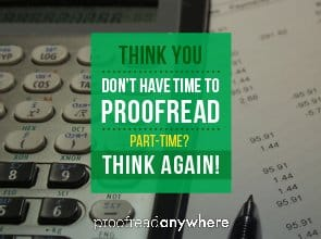 No Excuses: Part-Time Proofreading is a GREAT Side Gig to Your Full-Time Job