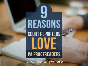 Top 9 Reasons Court Reporters Love PA Proofreaders