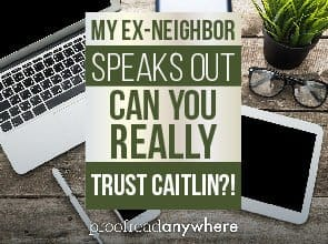 My Ex-Neighbor Speaks Out: Can You REALLY Trust Me?!