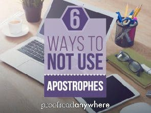 Grammar Pet Peeve: 6 Ways to NOT Use Apostrophes