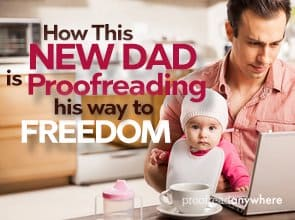 How This New Dad is Proofreading His Way to Freedom