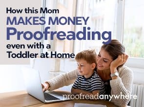 How this Mom Makes Money Proofreading — Even with a Four-Year-Old at Home
